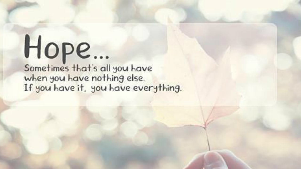 Inspirational Quotes Hope For The Future Hopeful Quotes - 20 Inspirational Quotes About Hope For The Future